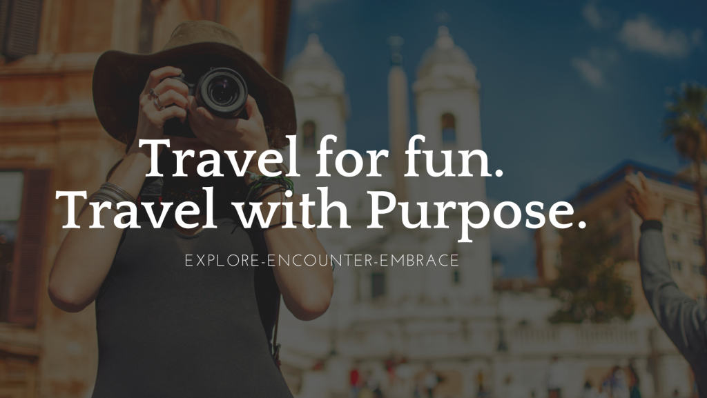 travel for fun travel with purpose