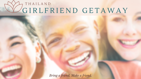 Girlfriend Getaway to Thailand