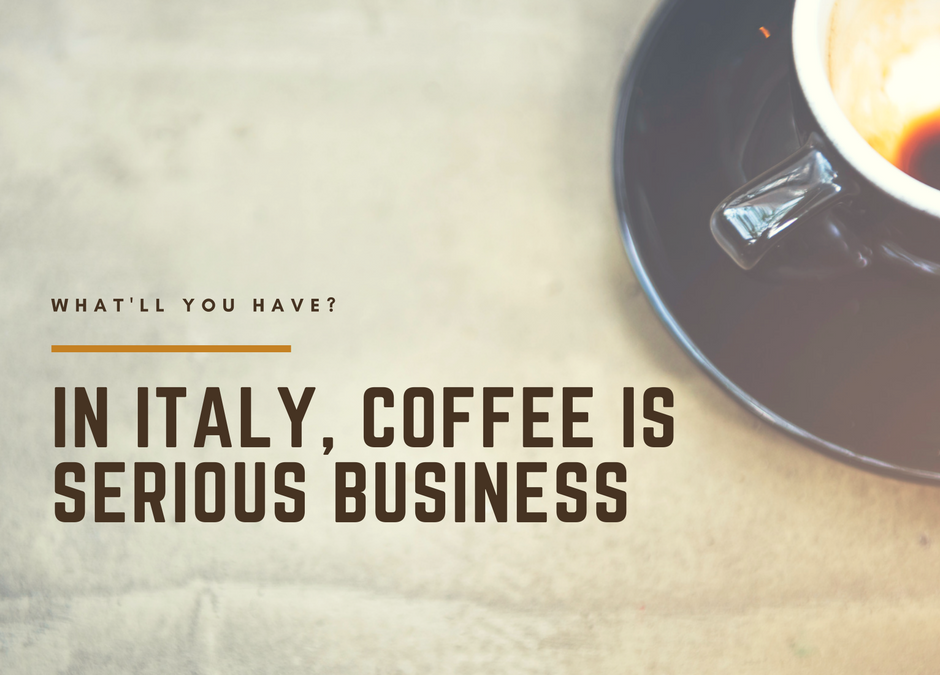 In Italy, Coffee is Serious Business